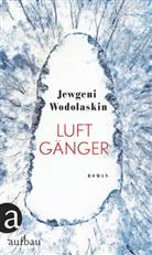Jewgeni Wodolaskin - Luftgänger