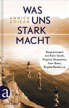 Annick Cojean - Was uns stark macht