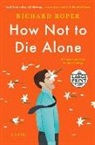 Richard Roper - How Not to Die Alone