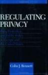 Colin Bennett, Colin J. Bennett - Regulating Privacy