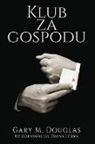 Gary M. Douglas - Klub za gospodu - The Gentleman's Club Croatian
