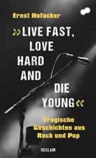 """Ernst Hofacker - """"Live fast, love hard and die young"""""""