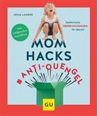 Julia Lanzke - Mom Hacks #Anti-Quengel