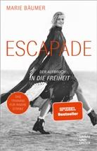 Marie Bäumer - Escapade: Der Aufbruch in die Freiheit