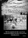 Paul Theobald - Sie waren unsere Nachbarn - Die Einzelschicksale der in der Stadt Frankenthal (Pfalz) zwischen 1933 und 1945 lebenden Juden