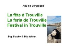 Véronique Abuela, Abuela Véronique - La fête à Trouville - Big Blacky & Big Whity