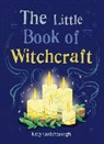 Kitty Guilsborough - The Little Book of Witchcraft