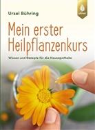 Ursel Bühring - Mein erster Heilpflanzenkurs