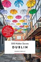 Shane O'reilly, Shane O'Reilly - 500 Hidden Secrets Dublin
