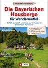 Lis Bahnmüller, Wilfried und Lisa Bahnmüller, Janin Meier, Markus u a Meier, Markus und Janina Meier - Die Bayerischen Hausberge für Wandermuffel