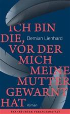 Demian Lienhard - Ich bin die, vor der mich meine Mutter gewarnt hat