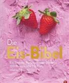 Engert Eis, Engert Eis, Yüksel Engert-Eis GmbH & Co. KG, Yükse Saier, Yüksel Saier, Christian Reinhardt... - Die Eis-Bibel