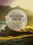 Eugen E Hüsler, Eugen E. Hüsler, Manfred Kostner, Iris Kürschner - Das Buch der mystischen Orte in den Alpen