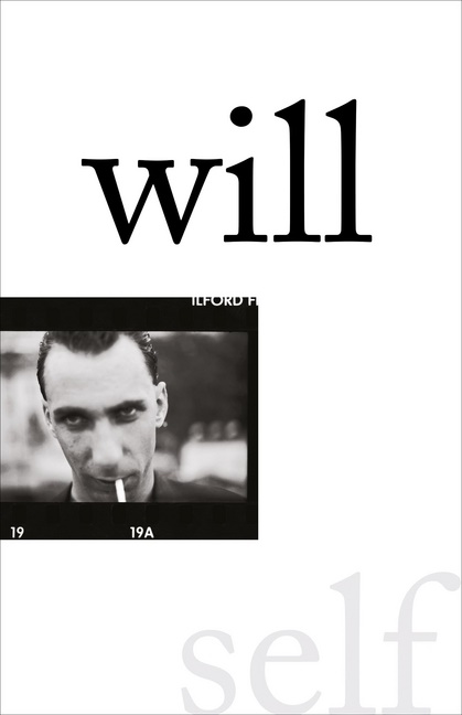 Will Self,  Will Self - Will