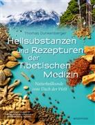 Thomas Dunkenberger - Heilsubstanzen und Rezepturen der Tibetischen Medizin