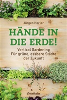 Jürgen Herler - Hände in die Erde!