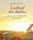 Wolfgang Groeger-Meier - Lockruf des Südens