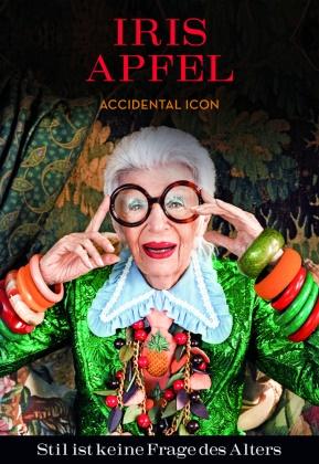 Iris Apfel, Iris Barrel Apfel - Iris Apfel: Stil ist keine Frage des Alters - Accidental Icon