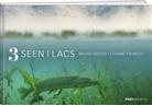 Etienne Francey, Michel Roggo - 3 Seen - 3 Lacs
