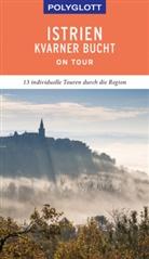 Friedrich Köthe, Daniela Schetar - POLYGLOTT on tour Reiseführer Istrien/Kvarner Bucht