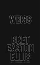 Bret Easton Ellis, Ingo Herzke - Weiß