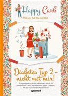 Bettina Meiselbach - Happy Carb: Diabetes Typ 2 - nicht mit mir!
