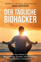 Max Gotzler, Maximilian Gotzler - Der tägliche Biohacker