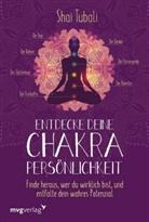 Shai Tubali - Entdecke deine Chakra-Persönlichkeit