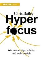 Chris Bailey - Hyperfocus