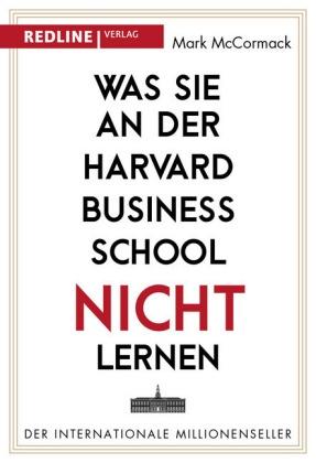 Mark Mc Cormack, Mark McCormack - Was Sie an der Harvard Business School nicht lernen