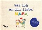 Alexandra Reinwarth - Was ich an dir liebe, Mama