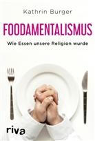 Kathrin Burger - Foodamentalismus