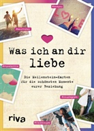 Alexandra Reinwarth - Was ich an dir liebe - Die Meilenstein-Karten für die schönsten Momente eurer Beziehung