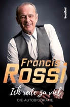 Francis Rossi, Francis mit Mick Wall Rossi, Mick Wall - Ich rede zu viel