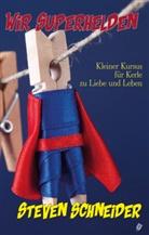 Steven Schneider - Wir Superhelden