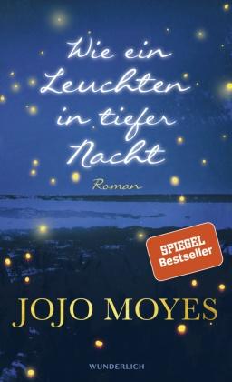 Jojo Moyes - Wie ein Leuchten in tiefer Nacht - Roman