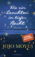 Jojo Moyes - Wie ein Leuchten in tiefer Nacht