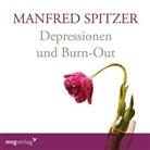 Manfred Spitzer - Depressionen und Burn-Out, 1 Audio-CD (Hörbuch)