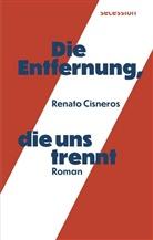Renato Cisneros - Die Entfernung, die uns trennt