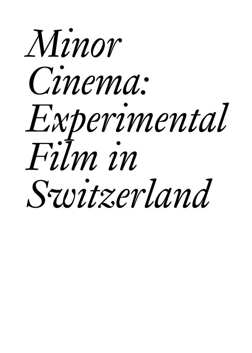 Jean-Michel Baconnier, François Bovier, François Bovier, Adeena Mey, Anton Rey,  Schä... - Minor Cinema - Experimental Film in Switzerland