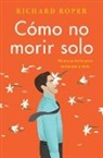 Richard Roper - How Not to Die Alone \ Cómo no morir solo (Spanish edition)