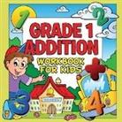 Baby - Grade 1 Addition Workbook for Kids (Grade 1 Activity Book)