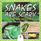 Baby - Snakes Are Scary - That Say Gotcha