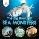 Baby - The Big Book of Sea Monsters (Scary Looking Sea Animals)