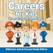 Baby - Careers for Kids - When I Grow Up I Want To Be... | Children's Jobs & Careers Books Edition