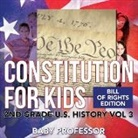 Baby - Constitution for Kids | Bill Of Rights Edition | 2nd Grade U.S. History Vol 3