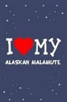 Flippin Sweet Books - I Love My Alaskan Malamute Dog Breed Journal Notebook: Blank Lined Ruled for Writing 6x9 110 Pages