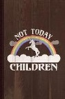 Flippin Sweet Books - Not Today Children Mom Journal Notebook: Blank Lined Ruled for Writing 6x9 110 Pages