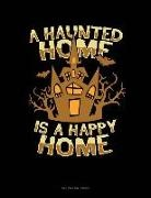 Engy Publishing - A Haunted Home Is a Happy Home: Unruled Composition Book