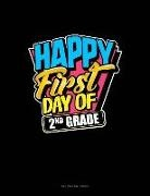 Engy Publishing - Happy First Day of 2nd Grade: Unruled Composition Book